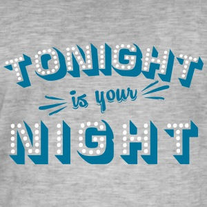 Tonight is your night Tee shirts - T-shirt vintage Homme