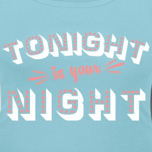 Tonight is your night Tee shirts - T-shirt col rond U Femme