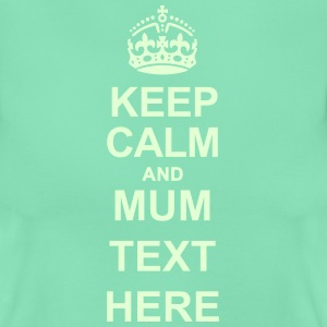 KEEP CALM AND WRITE A LOVELY TEXT FOR MUM - Women's T-Shirt