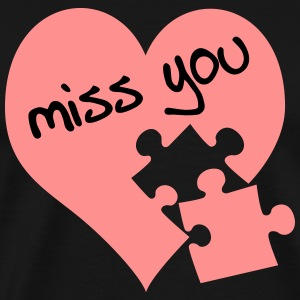 Miss you T-Shirts - Männer Premium T-Shirt