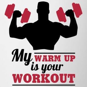 My warum up is your Workout Tassen & Zubehör - Tasse