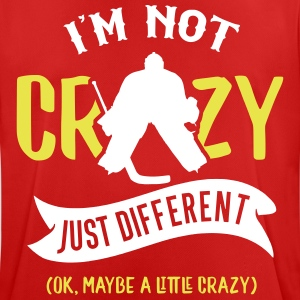 I'm Not Crazy, Funny Ice Hockey Goalie Design T-Shirts - Men's Breathable T-Shirt