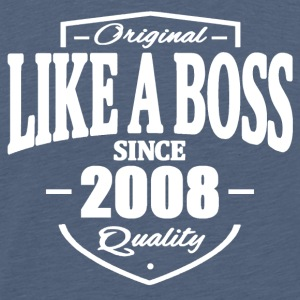 Like A Boss Since 2008 Tee shirts - T-shirt Premium Homme