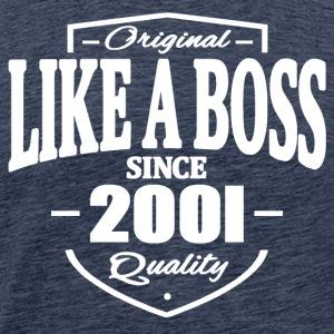 Like A Boss Since 2001 Tee shirts - T-shirt Premium Homme