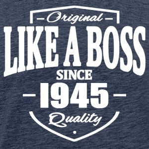 Like A Boss Since 1945 Tee shirts - T-shirt Premium Homme