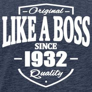 Like A Boss Since 1932 Tee shirts - T-shirt Premium Homme