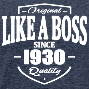Like A Boss Since 1930 Tee shirts - T-shirt Premium Homme