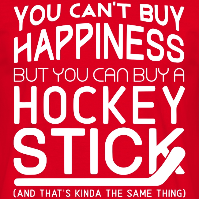 You Can't Buy Happiness (Hockey) Men's T-Shirt