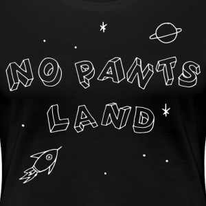 NO PANTS LAND (weiß) T-Shirts - Frauen Premium T-Shirt