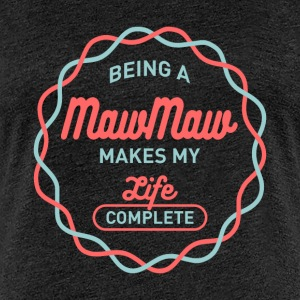 Being Maw Maw T-shirt - Women's Premium T-Shirt