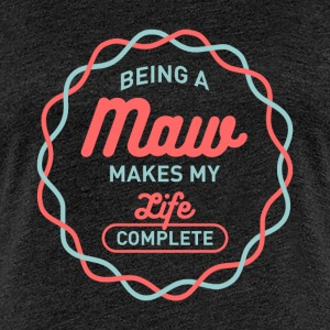 Being Maw T-shirt - Women's Premium T-Shirt