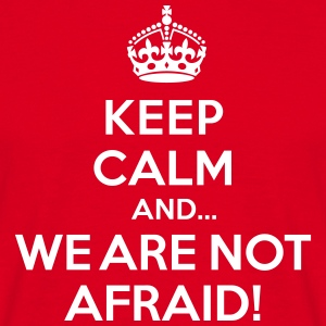 Keep calm and we are not afraid T-shirts - Herre-T-shirt