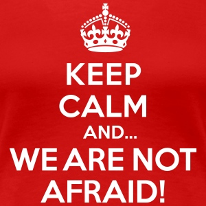 Keep calm and we are not afraid T-shirts - Vrouwen Premium T-shirt