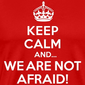 Keep calm and we are not afraid T-shirts - Herre premium T-shirt