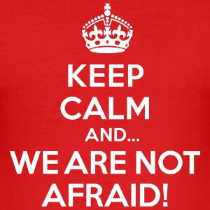 Keep calm and we are not afraid T-Shirts - Men's Slim Fit T-Shirt