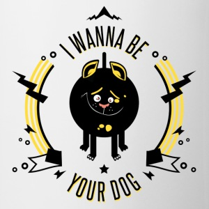 I WANNA BE YOUR DOG - Tasse