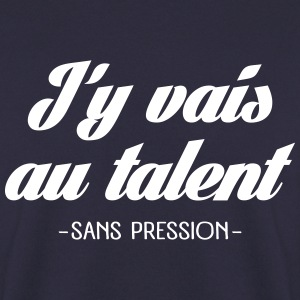 J'y vais au talent Sweat-shirts - Sweat-shirt Homme