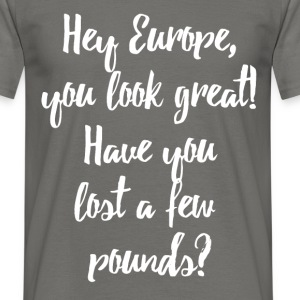 Europe Lost Pounds Political Satire Humour T-Shirts - Men's T-Shirt