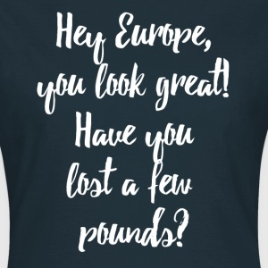 Europe Lost Pounds Political Satire Humour T-Shirts - Women's T-Shirt