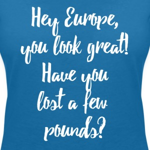 Europe Lost Pounds Political Satire Humour T-Shirts - Women's V-Neck T-Shirt