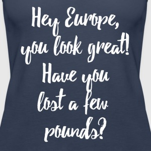 Navy Have you lost pounds? Tops - Frauen Premium Tank Top