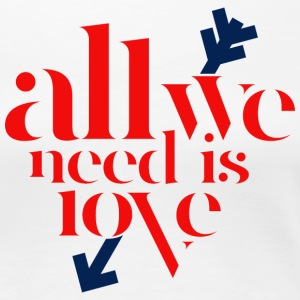 All we need is love - Frauen Premium T-Shirt
