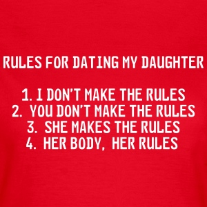 Rules for dating my daughter T-shirts - Vrouwen T-shirt