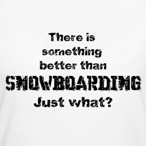 Better than snowboarding T-Shirts - Frauen Bio-T-Shirt