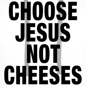 Choose Jesus, Not Cheeses Gensere - Premium hettegenser for menn
