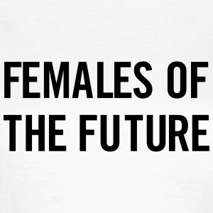 Females of the future T-shirts - T-shirt dam