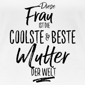mutter - die Beste (s) T-Shirts - Frauen Premium T-Shirt