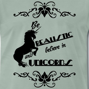 Be realistic - Believe in Unicorns T-Shirts - Men's Premium T-Shirt