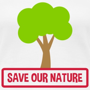 save our nature T-Shirts - Frauen Premium T-Shirt