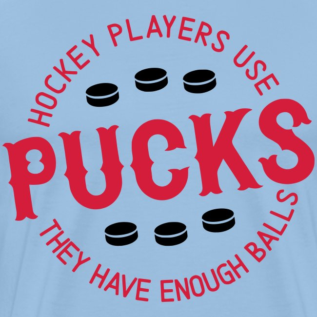 Hockey Players Use Pucks Men's Premium T-Shirt