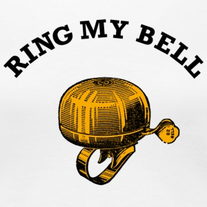 ring_my_bell T-Shirts - Women's Premium T-Shirt