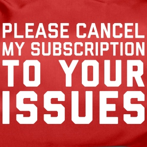 Cancel My Subscription Funny Quote Vesker & ryggsekker - Sportsbag