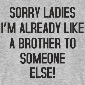Sorry Ladies no Brother T-Shirts - Männer Bio-T-Shirt