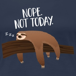 Sleeping Sloth | Nope. Not Today. Tee shirts - T-shirt Premium Femme
