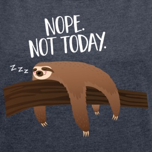Sleeping Sloth | Nope. Not Today. Magliette - Maglietta da donna con risvolti