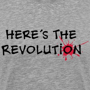 Here's the Revolution, Bloodstain, Politics T-Shirts - Men's Premium T-Shirt