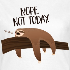 Sleeping Sloth | Nope. Not Today. T-Shirts - Women's T-Shirt