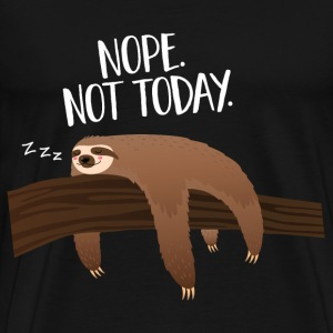 Sleeping Sloth | Nope. Not Today. T-Shirts - Männer Premium T-Shirt