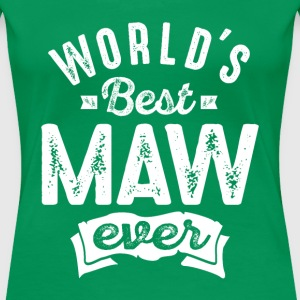 World's Best Maw Ever - Women's Premium T-Shirt