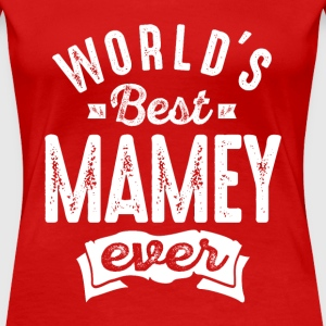 World's Best Mamey Ever - Women's Premium T-Shirt