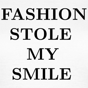 Fashion stole my smile T-shirts - Dame-T-shirt