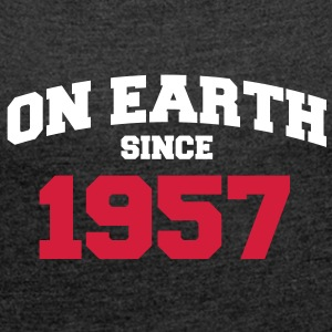 on earth since 1957 T-Shirts - Frauen T-Shirt mit gerollten Ärmeln
