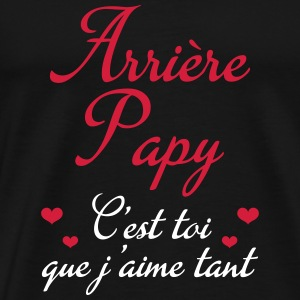 Arrière Papy Grandfather Grandpa Family Papi  T-Shirts - Men's Premium T-Shirt