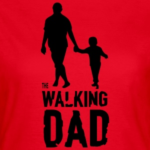 The Walking Dad Camisetas - Camiseta mujer