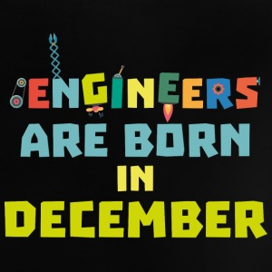 Engineers are born in December Sma90 Baby Shirts  - Baby T-Shirt