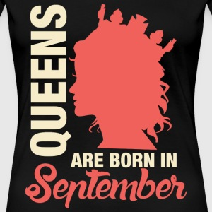 Queens September Birthday T-Shirts - Frauen Premium T-Shirt